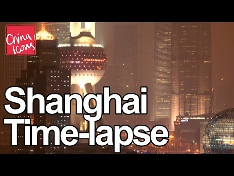 Incredible Shanghai time-lapse and city information | A China Icons Video