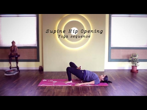 supine hip opening  yoga sequence  youtube