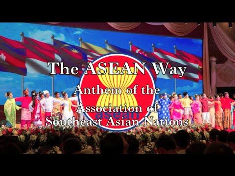 Regional Anthem of ASEAN - The ASEAN Way