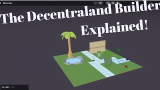 An Overview of The Decentraland Builder and What it Tells us About Land, Theme and More