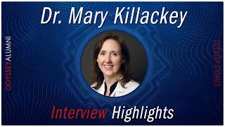 Dr. Mary Killackey - Interview Highlights