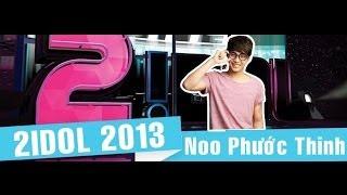 2Idol 2013: Noo Phước Thịnh [Full]