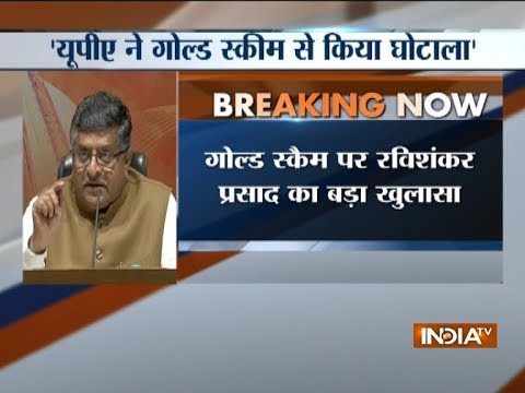 Gold scam: UPA govt opened all doors for the favorable companies, says Ravi Shankar Prasad