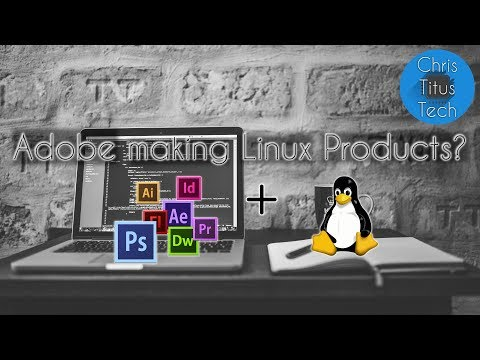 Adobe Products Coming To Linux? | Official Response