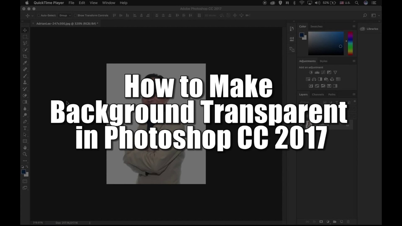 how to make background transparent in photoshop cc 2017 youtube
