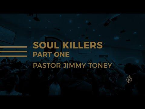 Soul Killers / Part One / Pastor Jimmy Toney