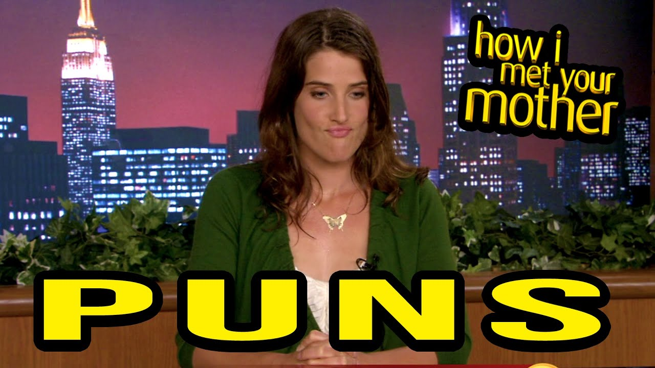 PUNS That Will Make You Question Your Sanity - How I Met Your Mother