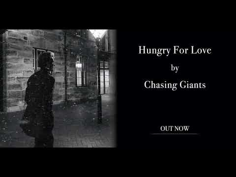 Chasing Giants - Hungry For Love (Audio)