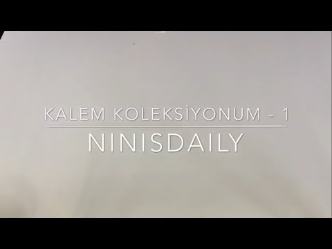 KALEM KOLEKSİYONUM - 1 | Ninisdaily