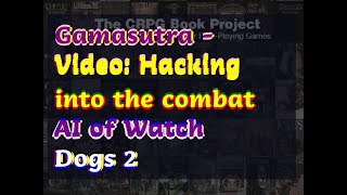 12142018 Gamasutra - Video: Hacking into the combat AI of Watch Dogs 2