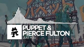 Puppet & Pierce Fulton - Just You [Monstercat EP Release]