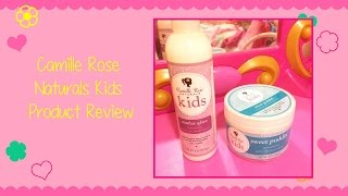 Camille Rose Naturals Kids Product Review