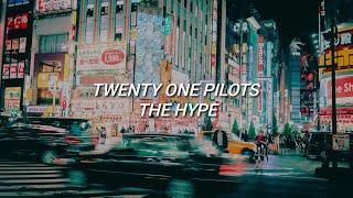 Twenty One Pilots - The Hype (Lyrics)