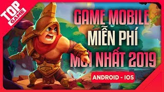 [Topgame] Top Game Mobile FREE Mới Nóng Hổi, Vừa Thổi Vừa Chơi 2019