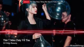 NONSTOP Vinahouse 2019 - Thứ 7 Máu Chảy Về Tim Ft Cục Xì Lầu Ông Bê Lắp Remix - DJ Hiệp BANANA