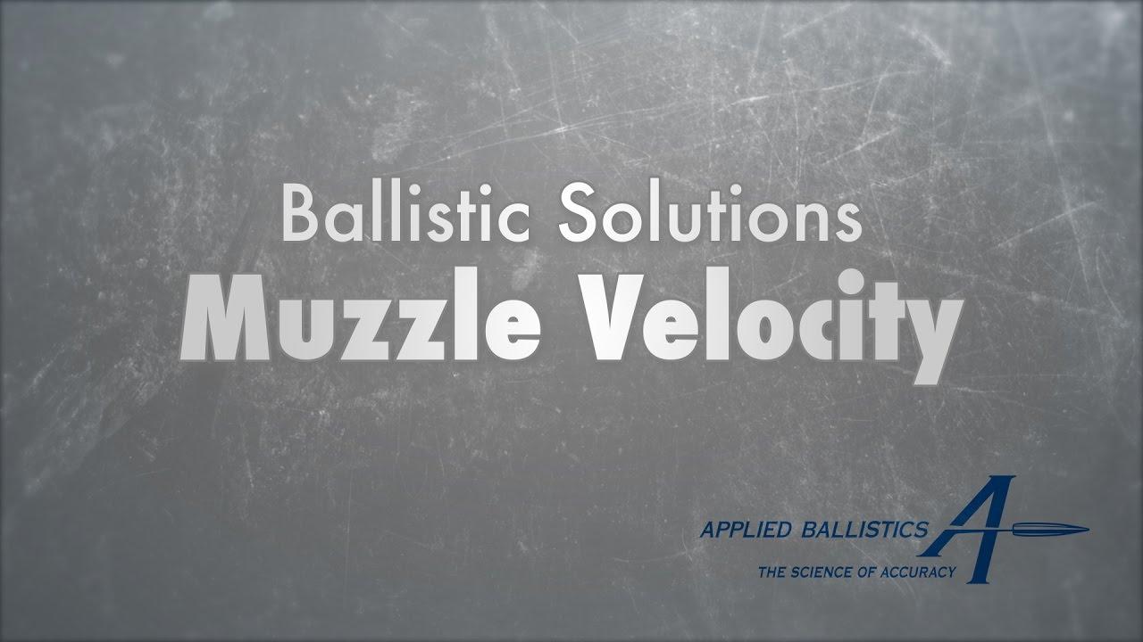 Ballistic Solutions Muzzle Velocity