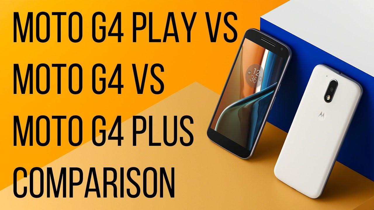 Lenovo Moto G4 Play Vs Moto G4 Vs Moto G4 Plus Comparison