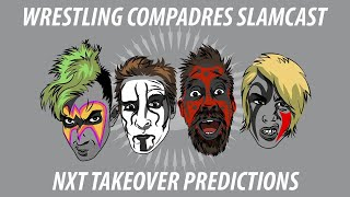 Wrestling Compadres NXT TakeOver Predictions