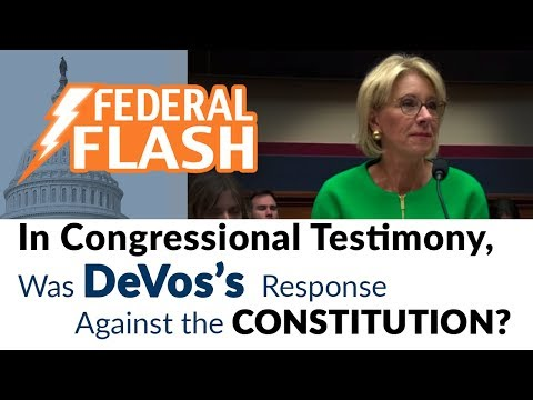 Federal Flash: In Congressional Testimony, Was DeVos's Response Against the Constitution?