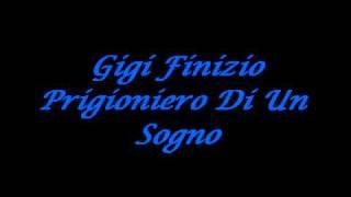 Gigi Finizio-Prigioniero Di Un Sogno