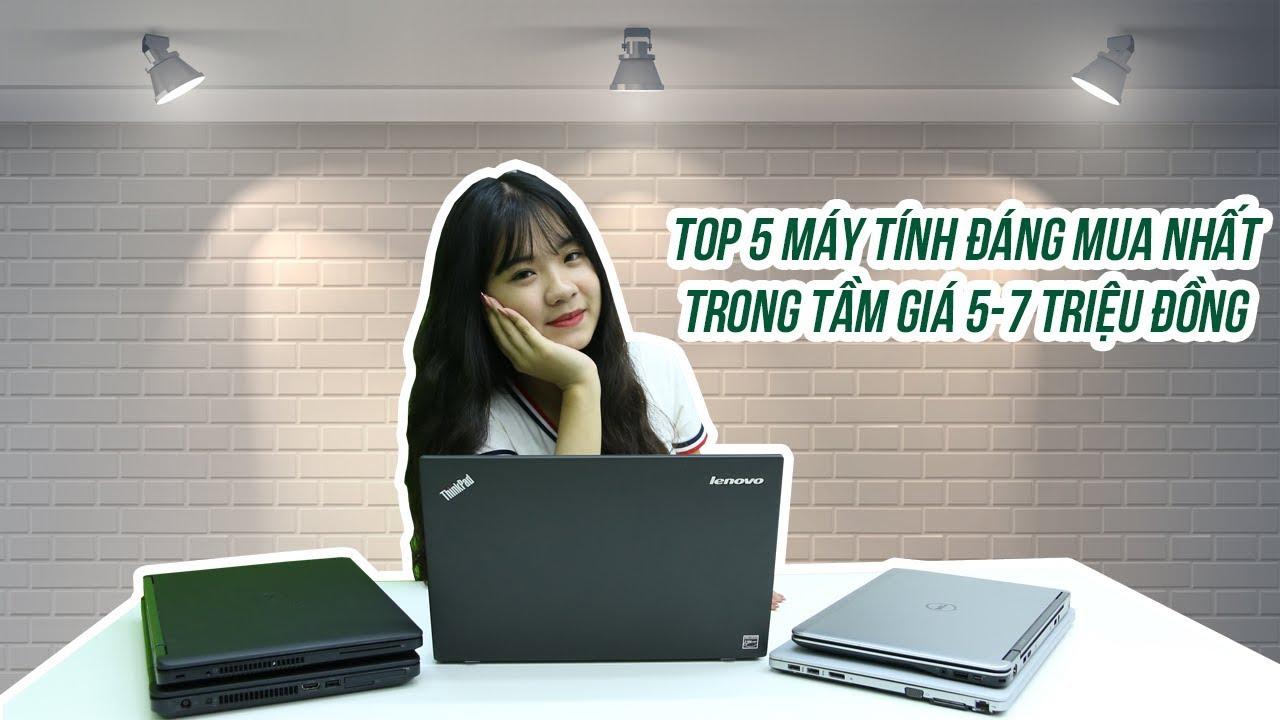 Top 5 laptop trong tầm 5-7 triệu đáng mua nhất dành cho năm học mới – Minhvu.vn