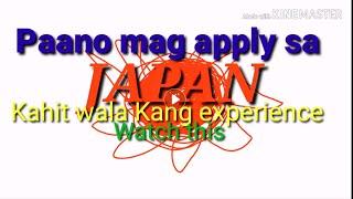 Tips Kong paano mag apply sa Japan kahit wala Kang trabaho sa pinas