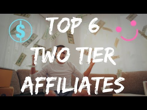 BEST TWO TIER AFFILIATE PROGRAMS 2020 💸 2 TIER REVIEWS 💸