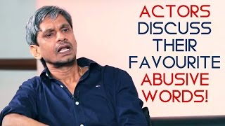 Top Actors Discuss their Favorite abusive words!!!