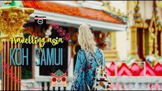 🌏 Travelling aisa 🕌 KOH SAMUI  Johanna Lind