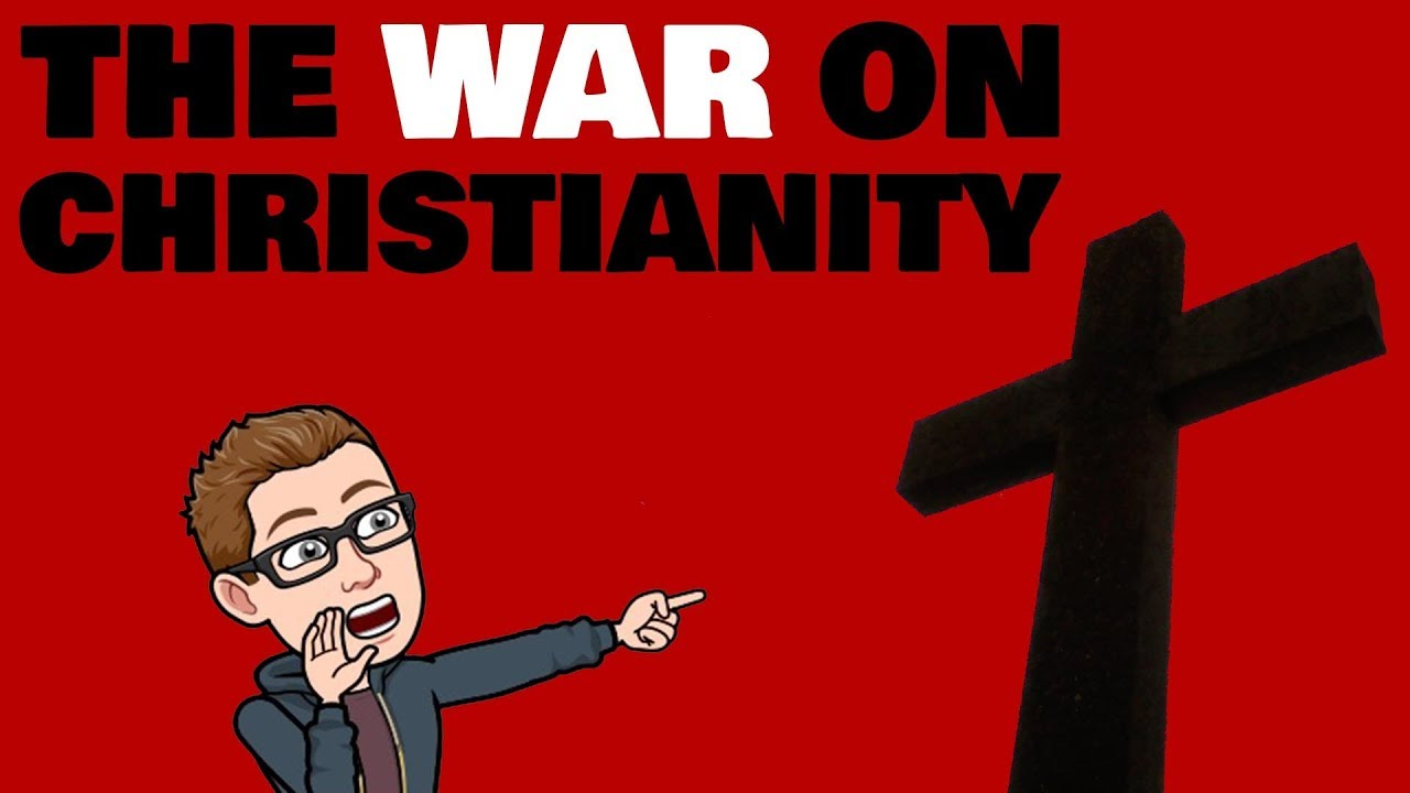 The WAR on Christianity
