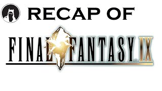 What happened in Final Fantasy IX? (RECAPitation)
