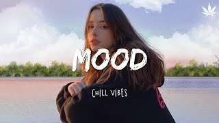 Mood - Chill Vibes 🌼🌼 English Chill Songs - Best Pop Mix