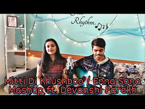 mitti-di-khushboo-/-enna-sona-mashup-|-ft.-born-guitarist-and-devanshi-parekh-(acoustic-cover)