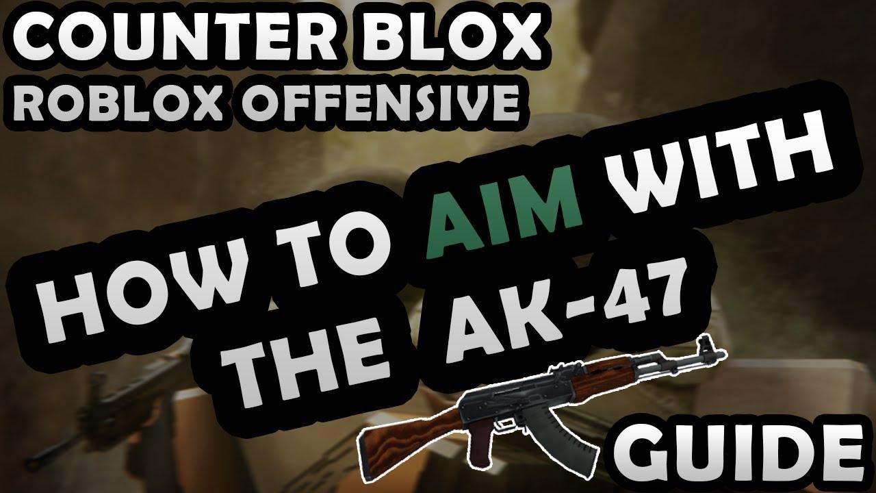 How To Aim With The Ak 47 Counter Blox Roblox Offensive Youtube - como clonar armas en counter blox roblox offensive roblox youtube
