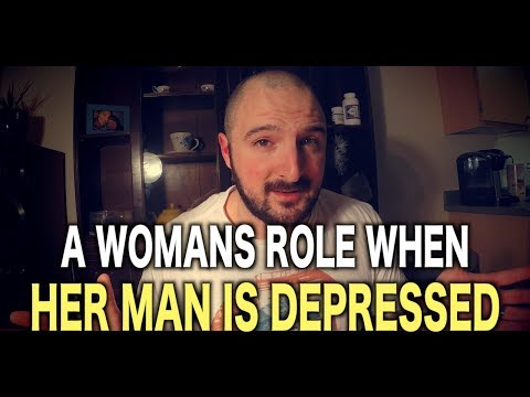Whats A Woman's Role When Her Man Is Clinically Depressed?