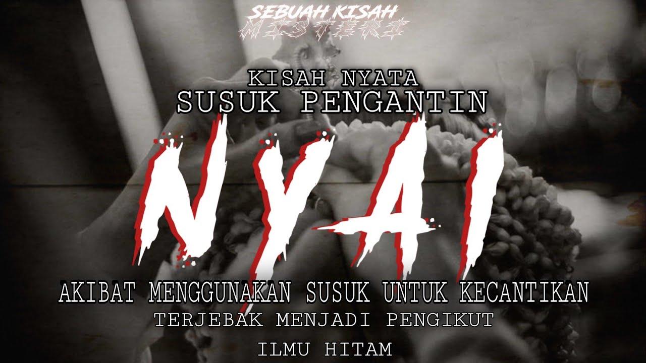 Download NYAI - KUTUKAN PENGGUNA  SUSUK ILMU HITAM (Kisah Nyata) #susuk
