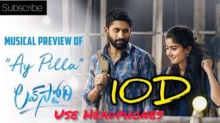 || Ay Pilla 10D Audio Song || Love Story Telugu Movie Audio Songs ||