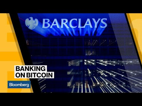 Barclays May Be Banking on Bitcoin