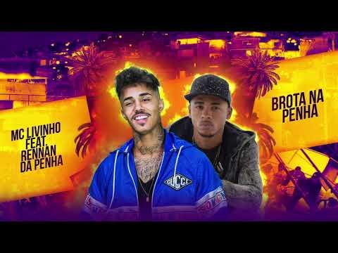 MC Livinho - Brota Na Penha Feat. Rennan Da Penha E DJ Tavares