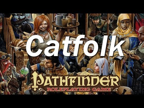 PATHFINDER Roleplaying Game, Race Guide: Catfolk