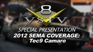 2012 V8TV SEMA VIDEO COVERAGE - TEC9 1969 CAMARO FEATURE