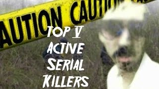 Top 5 Active Serial  Killers of 2017