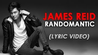 Repeat youtube video Randomantic [James Reid Official Lyric Video] from Reid Alert Song from