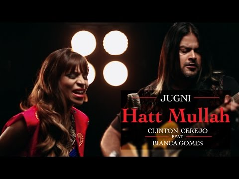 Jugni - Hatt Mullah - Clinton Cerejo ft. Bianca Gomes