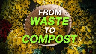 Flowers To Power Compost Making Process