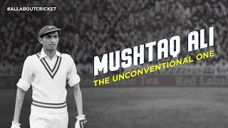 Syed Mushtaq Ali: The Unconventional One | India's Blistering Batters | #AllAboutCricket