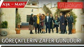Aşk Ve Mavi 61.bölüm - Konağına Kavuşan Göreçki'ler!