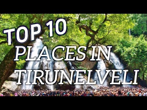 Top Ten Tourist Places In Tirunelveli  - TamilNadu
