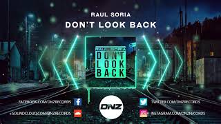 DNZ402 // RAUL SORIA - DON'T LOOK BACK (Official Video DNZ Records)