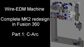 Wire-EDM Machine, complete MK2 redesign: Part